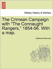 The Crimean Campaign With The Connaught Rangers, 1854-56. With A Map. - Nathaniel Steevens