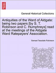 Antiquities Of The Ward Of Aldgate - Samuel Teasdale Robinson
