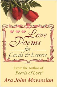 Love Poems for Cards & Letters - Ara John Movsesian
