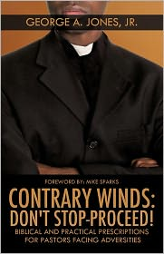 Contrary Winds - Jr George A. Jones, Foreword by Mike Sparks