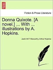 Donna Quixote. [A Novel.] ... With ... Illustrations By A. Hopkins. - Justin Maccarthy, Arthur Hopkins