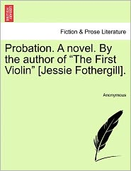 Probation. A novel. By the author of