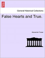 False Hearts And True. - Alexander Mrs Fraser