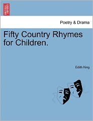 Fifty Country Rhymes For Children. - Edith King