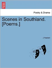 Scenes In Southland. [Poems.] - J Haslam