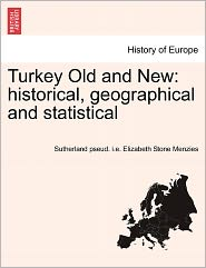 Turkey Old And New - Sutherland Pseud. I.E. Elizabet Menzies