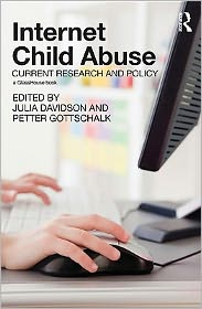 Internet Child Abuse: Current Research and Policy - Edited by Julia Davidson and Petter Gottschalk