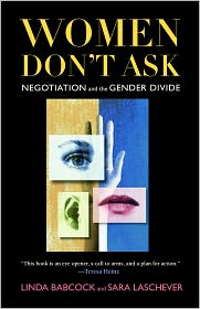 Women Don't Ask: Negotiation and the Gender Divide - Linda Babcock, Sara Laschever