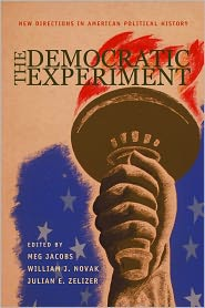 The Democratic Experiment: New Directions in American Political History - Meg Jacobs (Editor), William J. Novak (Editor), Julian E. Zelizer (Editor)