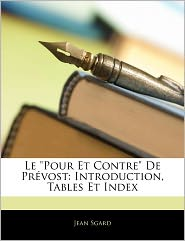 "Le ""Pour Et Contre"" de Prvost: Introduction, Tables Et Index"