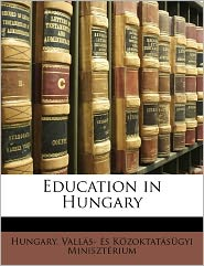 Education in Hungary - Created by Valls- S. Hungary Valls- S. Kzoktatsgyi, Created by Hungary Vall S- ?'S K. Zoktat S. Gyi