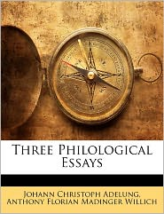 Three Philological Essays - Johann Christoph Adelung