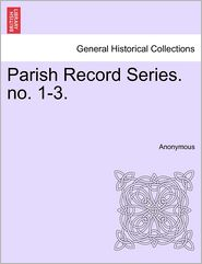 Parish Record Series. no. 1-3. - Anonymous