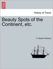 Beauty Spots of the Continent, etc. - H. Baden Pritchard