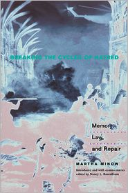 Breaking the Cycles of Hatred: Memory, Law, and Repair - Martha Minow, Nancy L. Rosenblum (Editor)