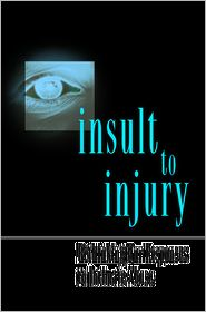 Insult to Injury: Rethinking our Responses to Intimate Abuse - Linda G. Mills
