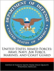 United States Armed Forces: Army, Navy, Air Force, Marines, and Coast Guard - Kaelyn Smith