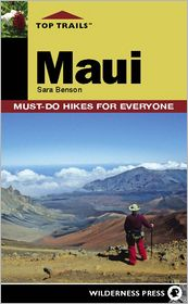 Top Trails: Maui: Must-Do Hikes for Everyone - Sara Benson