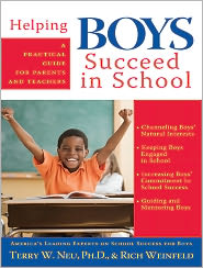 Helping Boys Succeed in School - Rich Weinfeld, Terry Neu