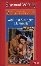 Wed to a Stranger? - Jule McBride