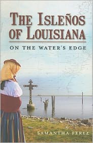 On the Water's Edge: The Islenos of Southeast Louisiana - Samantha Perez
