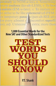 Test Words You Should Know: 1,000 Essential Words for the New SAT and Other Standardized Texts - P. T. Shank