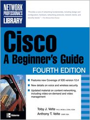 Cisco: A Beginner's Guide, Fourth Edition: A Beginner's Guide, Fourth Edition - Toby Velte, Anthony Velte