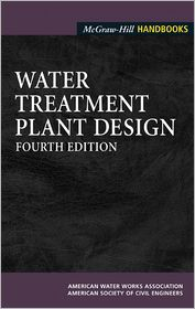 Water Treatment Plant Design 4/E (EBOOK) - American Water Works Association, American Society of Civil Engineers
