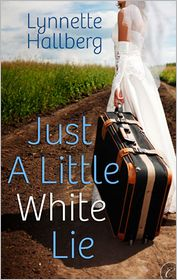 Just a Little White Lie - Lynnette Hallberg