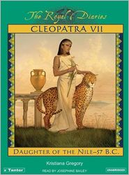 Cleopatra VII: Daughter of the Nile, Egypt, 57 B.C. - Kristiana Gregory, Narrated by Josephine Bailey