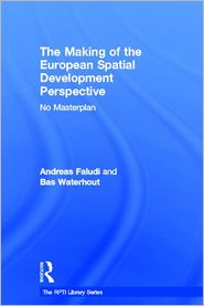 The Making of the European Spatial Development Perspective - Andreas Faludi, Bas Waterhout
