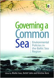Governing a Common Sea: Environmental Policies in the Baltic Sea Region - Marko Joas (Editor), Detlef Jahn (Editor), Kristine Kern (Editor)