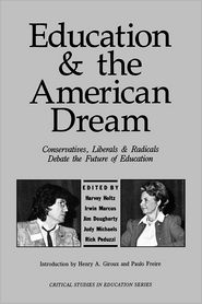 Education And The American Dream - Harvey Holtz (Editor)