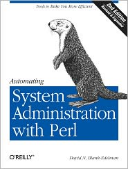 Automating System Administration with Perl: Tools to Make You More Efficient - David N. Blank-Edelman