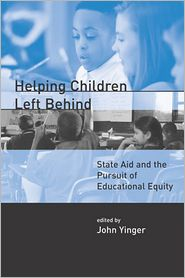 Helping Children Left Behind: State Aid and the Pursuit of Educational Equity