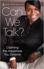 Can We Talk?: Claiming the Happiness That You Deserve - C T Shackleford