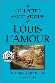The Collected Short Stories of Louis L'Amour, Volume 7 - Louis L'Amour