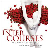New InterCourses: An Aphrodisiac Cookbook - Martha Hopkins, Randall Lockridge, Ben Fink (Photographer)