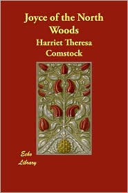 Joyce Of The North Woods - Harriet Theresa Comstock