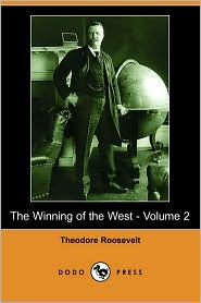 The Winning of the West - Volume 2 - Theodore Roosevelt