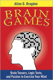 Brain Games Brain Games: Brain Teasers, Logic Tests, and Puzzles to Exercise Your Minbrain Teasers, Logic Tests, and Puzzles to Exercise Your M