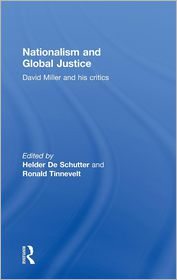 Nationalism and Global Justice: David Miller and his critics - Helder De Schutter (Editor), Ronald Tinnevelt (Editor)