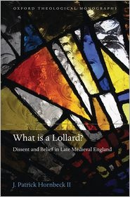 What Is a Lollard?: Dissent and Belief in Late Medieval England