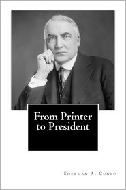 From Printer to President - Sherman a. Cuneo
