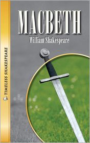 Macbeth- Timeless Shakespeare - William Shakespeare, Adapted by Brady Timoney