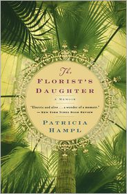 The Florist's Daughter - Patricia Hampl
