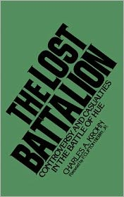 The Lost Battalion: Controversy and Casualties in the Battle of Hue - Charles Krohn, Henry A. Giroux