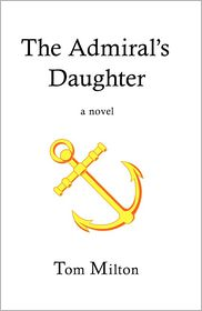 The Admiral's Daughter - Tom Milton