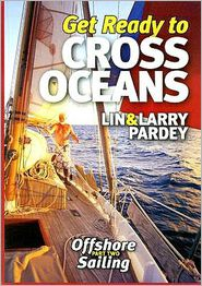 Get Ready to Cross Oceans - Lin Pardey, Larry Pardey