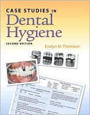 Case Studies in Dental Hygiene - Evelyn Thomson